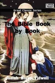 The Bible Book by Book by Josiah Blake Tidwell image
