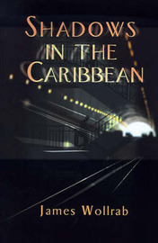 Shadows in the Caribbean by James E Wollrab, Ph.D. image