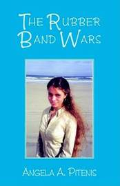 The Rubber Band Wars by Angela A. Pitenis image