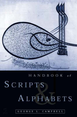 The Routledge Handbook of Scripts and Alphabets by George L. Campbell