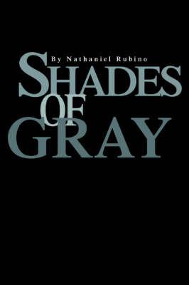 Shades of Gray by Nathaniel Rubino