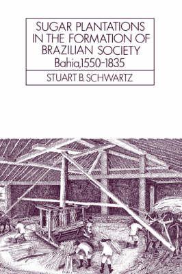 Cambridge Latin American Studies: Series Number 52 by Stuart B. Schwartz
