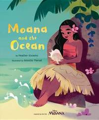 Moana and the Ocean by Heather Knowles