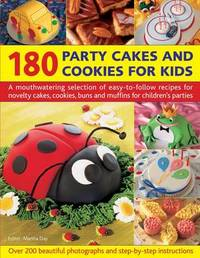 180 Party Cakes & Cookies for Kids by Martha Day