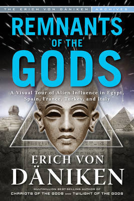 Remnants of the Gods by Erich Von Daniken