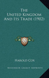 The United Kingdom and Its Trade (1902) by Harold Cox