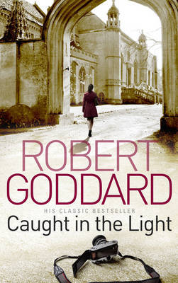 Caught In The Light by Robert Goddard image