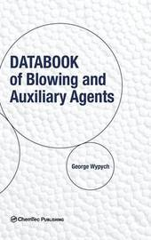 Databook of Blowing and Auxiliary Agents by George Wypych