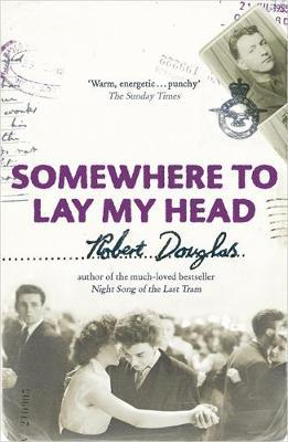 Somewhere To Lay My Head by Robert Douglas image