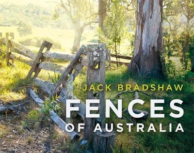 Fences of Australia by Jack Bradshaw