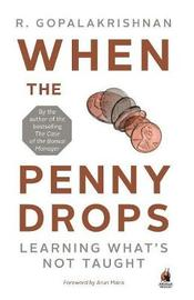 When the Penny Drops by R. Gopalakrishnan