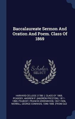 Baccalaureate Sermon and Oration and Poem. Class of 1869