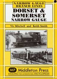 Dorset and Somerset Narrow Gauge by Vic Mitchell image