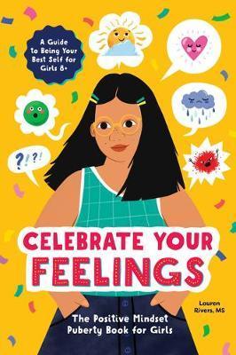 Celebrate Your Feelings by Lauren Rivers