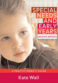 Special Needs and Early Years: A Practitioner's Guide by Kate Wall image