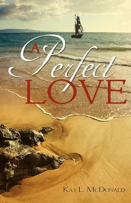 A Perfect Love by Kay L. McDonald image