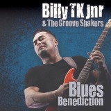 Blues Benediction by Billy TK Jnr & the Groove Shakers