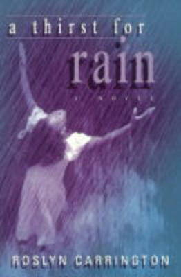 A Thirst For Rain by Roslyn Carrington