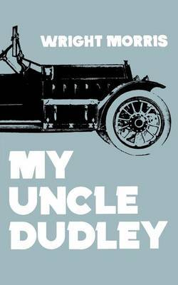 My Uncle Dudley by Wright Morris image