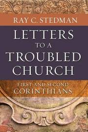 Letters to a Troubled Church by Ray C Stedman