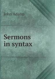 Sermons in Syntax by John Adams
