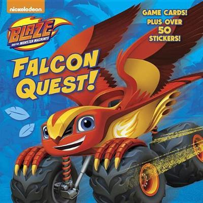 Falcon Quest! (Blaze and the Monster Machines) by Mary Tillworth