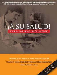 A Su Salud!: Spanish for Health Professionals, Classroom Edition by Christine E. Cotton image