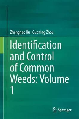 Identification and Control of Common Weeds: Volume 1 by Zhenghao Xu