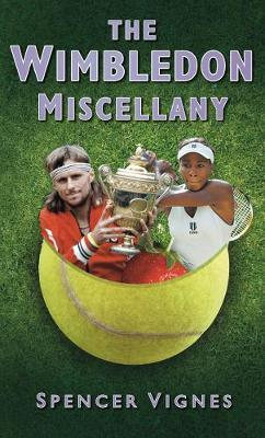 The Wimbledon Miscellany by Spencer Vignes