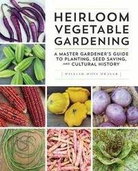 Heirloom Vegetable Gardening by William Woys Weaver image