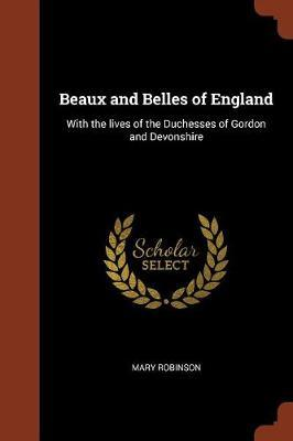 Beaux and Belles of England by Mary Robinson image