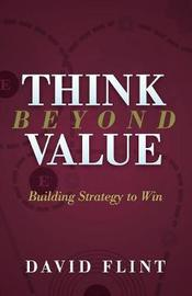 Think Beyond Value by David Flint