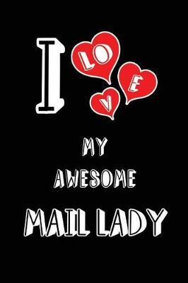 I Love My Awesome Mail Lady by Lovely Hearts Publishing