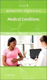 Midwifery Essentials: Medical Conditions by Helen Baston
