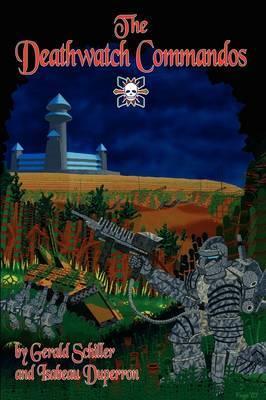 The Deathwatch Commandos by Gerald Schiller image