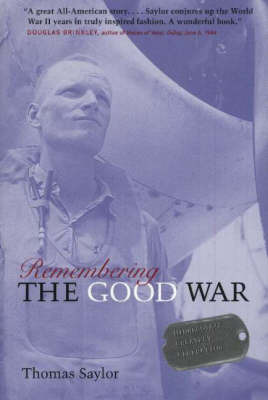 Remembering the Good War by Thomas Saylor image