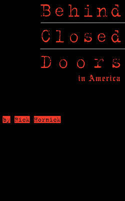 Behind Closed Doors in America by Rick Hornick image