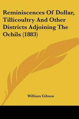 Reminiscences of Dollar, Tillicoultry and Other Districts Adjoining the Ochils (1883) by William Gibson image