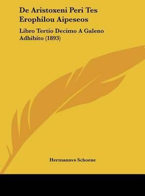 de Aristoxeni Peri Tes Erophilou Aipeseos: Libro Tertio Decimo a Galeno Adhibito (1893) by Hermannvs Schoene image
