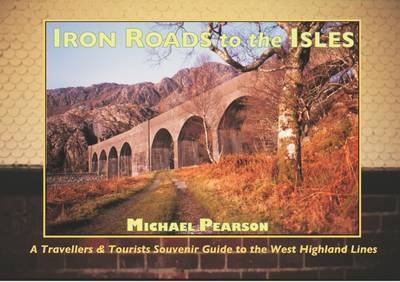 Iron Roads to the Isles by Michael Pearson