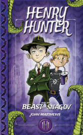Henry Hunter and the Beast of Snagov by John Matthews