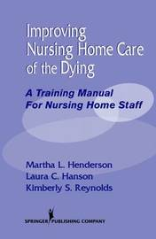 Improving Nursing Home Care of the Dying by Laura Hanson