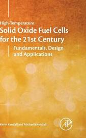 High-Temperature Solid Oxide Fuel Cells for the 21st Century by Kevin Kendall