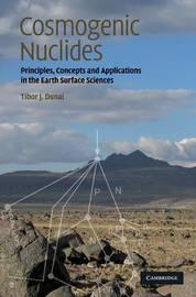 Cosmogenic Nuclides by Tibor J. Dunai image