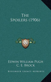 The Spoilers (1906) by Edwin William Pugh