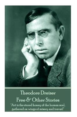 Theodore Dreiser - Free & Other Stories by Theodore Dreiser image
