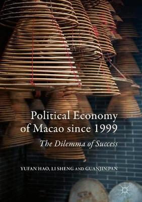 Political Economy of Macao since 1999 by Yufan Hao