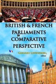 British and French Parliaments in Comparative Perspective by Gerhard Loewenberg image