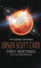 First Meetings: In The Enderverse by Orson Scott Card