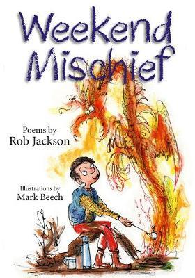 Weekend Mischief by Rob Jackson